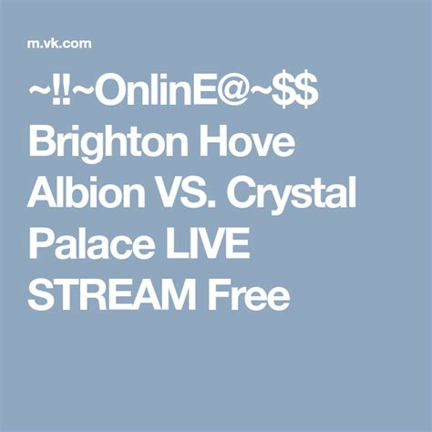 OnlinE@~$$ Brighton Hove Albion VS. Crystal Palace LIVE ...