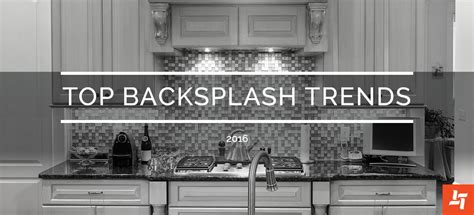 trends in kitchen backsplashes kitchen backsplash trends interior design