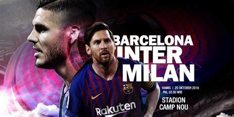 Barcelona vs Inter Milan 25 Oktober 2018, Berikut Prediksinya