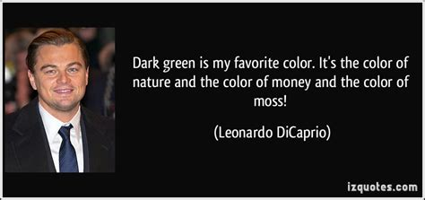 green my favorite color t dark green is my favorite color it s the color of nature and the color of money and the color