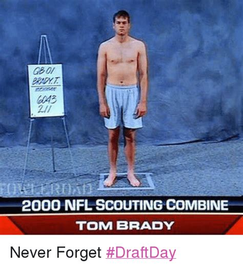 Draft Day Meme - 2000 nfl scouting combine tom brady never forget draftday nfl meme on sizzle