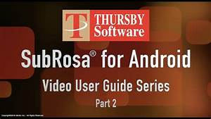 Part 2 - Sub Rosa For Android User Guide