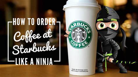 See more ideas about starbucks, coffee, starbucks mugs. How to Order Coffee at Starbucks Like a Ninja - Coffeerama