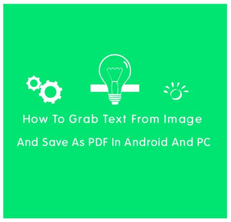 how to open pdf on android how to grab text from image and save as pdf in android and pc