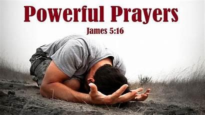 Prayer Power Powerful James Prayers Heart Pray