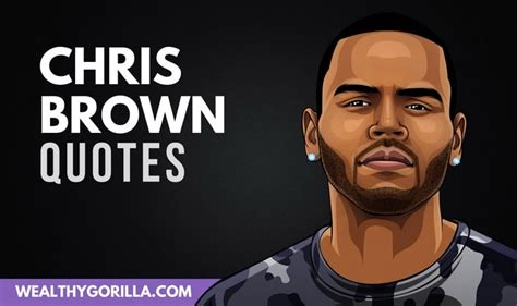 inspirational chris brown quotes  wealthy gorilla