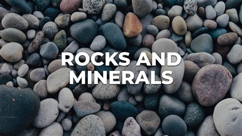 Rocks And Minerals Youtube