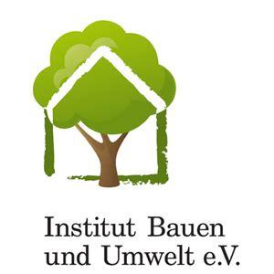 Ibu Institut Bauen Und Umwelt by Institut Bauen Und Umwelt Auf Der Bau 2013