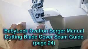 Babylock Ovation Serger Manual Cutting Blade Coverseam