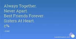 Always Together. Never Apart. Best Friends Forever ...