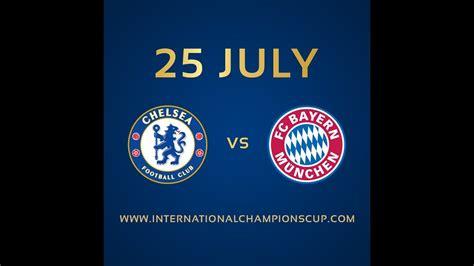 Chelsea vs Bayern Munich FULL Match 25-07-2017 in ...