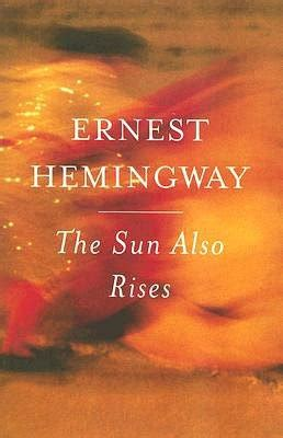 Lit and Life: The Sun Also Rises by Ernest Hemingway