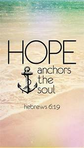 1000+ images about Hebrews 6:19 Hope Anchors The Soul ⚓ on ...