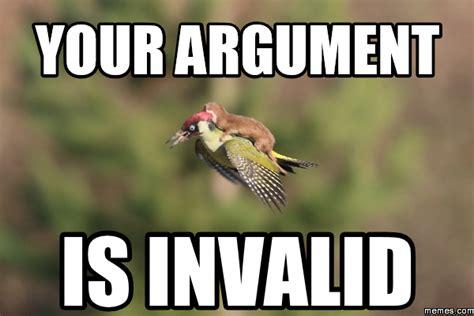 Meme Your Argument Is Invalid - your argument is invalid memes com