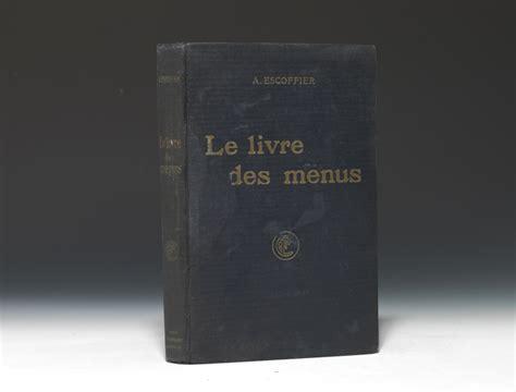 livre des menus auguste escoffier bauman books
