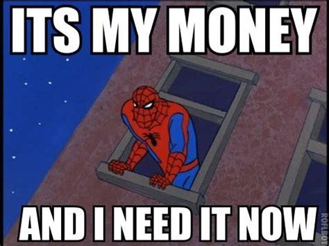I Want My Money Meme - it s my money and i need it now memes lolz pinterest