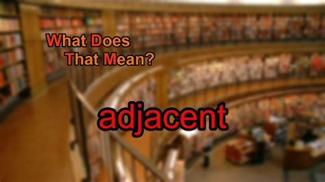 What Does what does adjacent