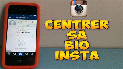 [tuto] Comment Centrer Sa Biographie Instagram Youtube