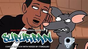 """WSHH Presents """"Suburban"""" R-Rated Animated Comedy Series ..."""
