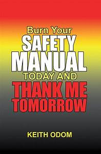 Burn Your Safety Manual Today And Thank Me Tomorrow  Ebook