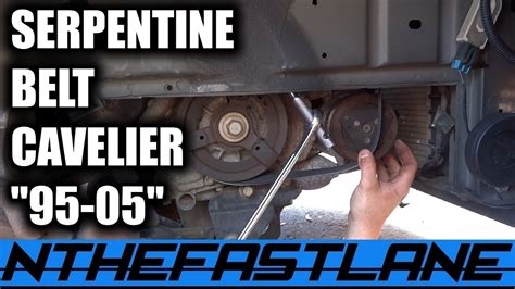serpentine belt how to replace chevy cavalier ecotec 1995 2005