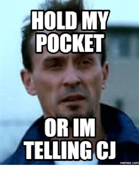 Hold My Meme Hold My Pocket And Hold My Pocket Meme On Me Me