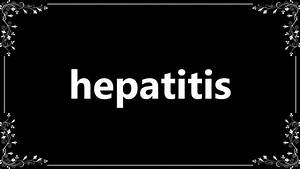 Hepatitis - Definition and How To Pronounce - YouTube