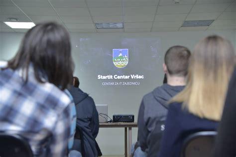 Startit Centar Vršac - mesto okupljanja IT zajednice - Startit