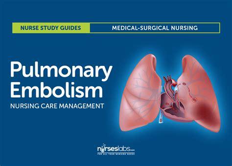 pulmonary embolism nursing care  management study guide