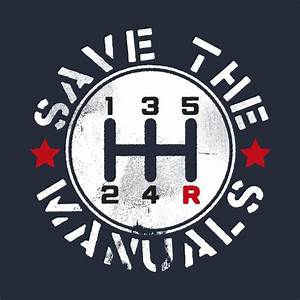 Save The Manuals - Manual Transmission Cars