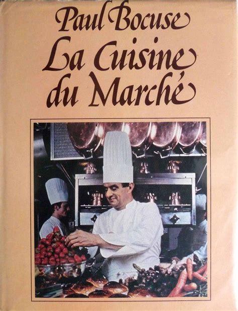 vente livre paul bocuse la cuisine du march 233 vente livre de cuisine vente livre occasion livre
