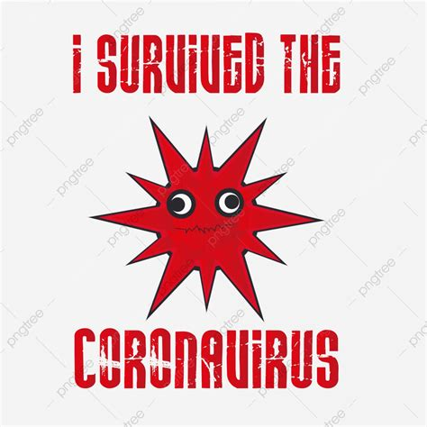 You can copy, modify, distribute and perform the work, even for commercial purposes, all without asking permission. I Survived The Coronavirus T Shirt Design Template, Ncp ...
