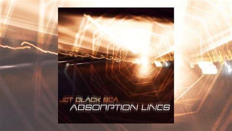 jet black sea absorption lines  progressive aspect