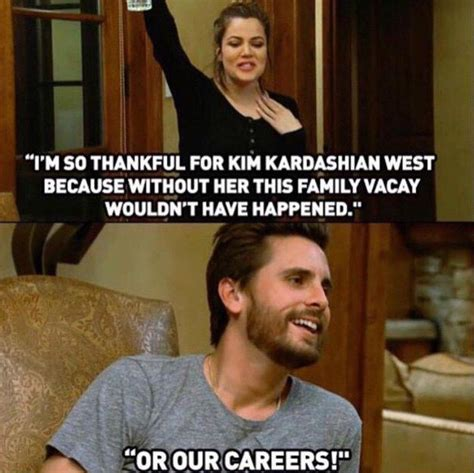 Scott Disick Meme - best 25 kardashian quotes ideas on pinterest