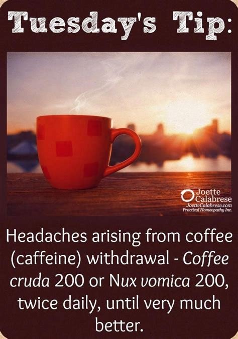 Its withdrawal also produces headaches and may be related to weekend migraine attacks. Homeopathy for headaches associated with caffeine withdrawal. ~joettecalabrese.com # ...