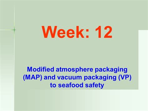 Modified Atmosphere Packaging Of Seafood by Modified Atmosphere Packaging Map And Vacuum Packaging