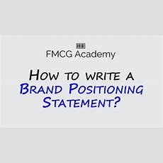 How To Write A Brand Positioning Statement? Youtube