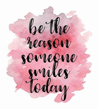 Quotes Inspirational Smiles Quote Someone Reason Today