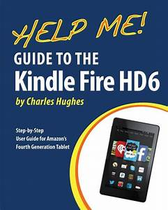 Help Me  Guide To The Kindle Fire Hd 6  Step