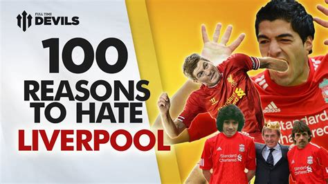 reasons  hate liverpool manchester united
