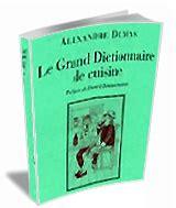 dictionnaire de la cuisine ebook grand dictionnaire de la cuisine de dumas livre