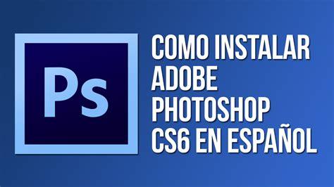 photoshop cs6 descargar completo mac gratis en español
