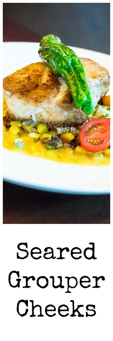 grouper cheeks recipe seared recipes recipeforperfection