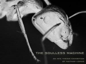 [ The Soulless Machine ] - an MFA thesis exhibition by ...