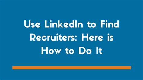Best Way To Use Linkedin For by How To Find And Message Recruiters On Linkedin Exles