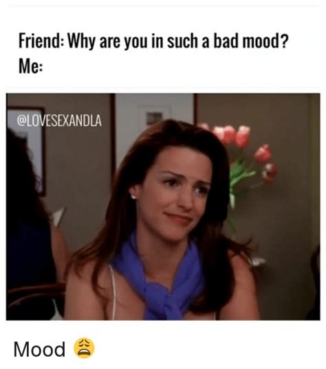 Bad Mood Meme - funny bad mood memes of 2017 on sizzle in a bad mood