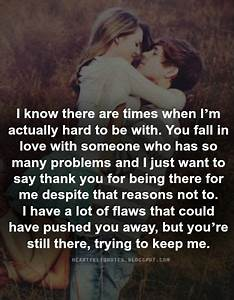 Love Quotes: I just want to say thank you for being there ...