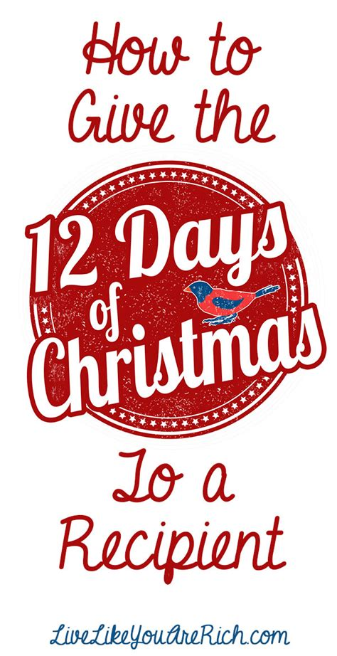 how many gifts for 12 days of christmas how to gift the twelve days of to a recipient live like you are rich
