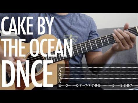 cake   ocean  dnce guitar tutorial youtube