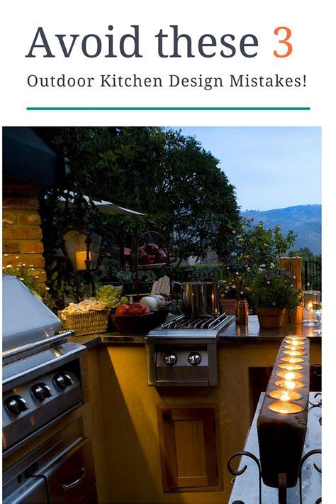 kitchen design mistakes avoid these 3 outdoor kitchen design mistakes 1274